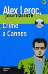 ALEX LEROC JOURNALISTE - CRIME A CANNES +CD