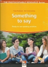 Something To Say. Ready to Use Speaking Activities